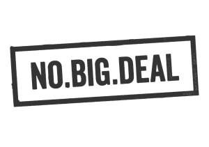 No.Big.Deal